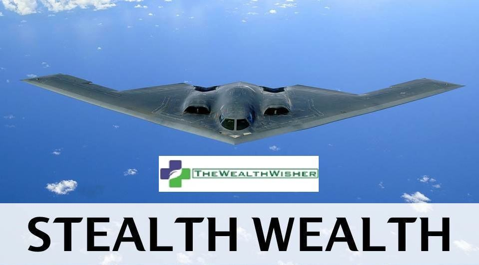 stealth wealth